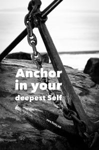 Anchor in your deepest self